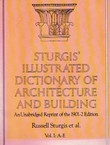 Sturgis' Illustrated Dictionary of Architecture and Building I. A-E (Reprint from 1901/02)