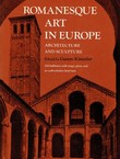 Romanesque Art in Europe. Architecture and Sculpture