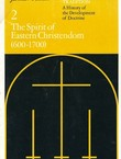 The Christian Tradition. A History of the Development of Doctrine 2. The Spirit of Eastern Christendom (600-1700)
