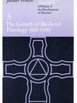 The Christian Tradition. A History of the Development of Doctrine 3. The Growth of Medieval Theology (600-1300)