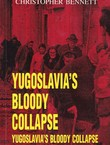 Yugoslavia's Bloody Collapse. Causes, Course and Consequences