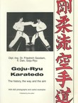 Goju-Ryu Karatedo. The History, the Way and the Aim