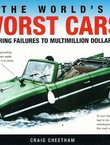 The World's Worst Cars from Pioneering Failures to Multimillion Dollar Disaster