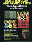 Scottish Clan and Family Names. Their Arms, Origins and Tartans