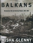 The Balkans. Nationalism, War and the Great Powers, 1804-1999