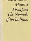 The Nomads of the Balkans. An Account of Life and Customs among the Vlachs of Northern Pindus (Reprint from 1913)