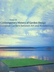 Contemporary History of Garden Design. European Gardens between Art and Architecture