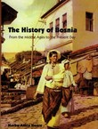 The History of Bosnia. From the Middle Ages to the Present Day