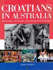 Croatians in Australia. Pioneers, Settlers and Their Descendants