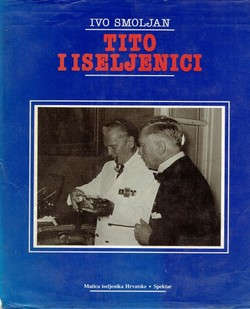 Tito i iseljenici / Tito and the Emigrants