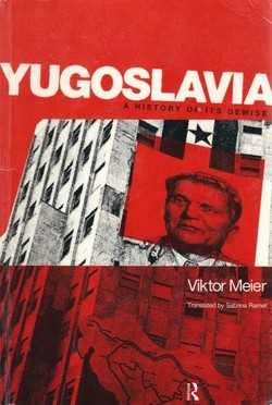 Yugoslavia. A History of Its Demise