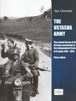 The Ustasha Army. The Armed Forces of the Ustasha Movement in the Independent State of Croatia 1941-1945. Photo Album