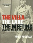 The Villa, the Lake, the Meeting. Vannsee and the Final Solution
