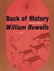 Back of History. The Story of Our Own Origins