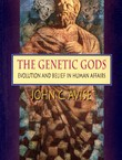 The Genetic Gods. Evolution and Belief in Human Affairs