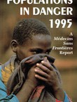Population in Danger 1995. A Medicins Sans Frontieres Report