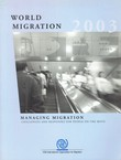 World Migration 2003. Managing Migration. Challenges and Responses on the Move
