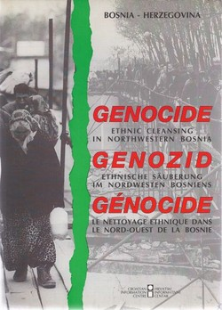 Genocide. Ethnic Cleansing in Northwestern Bosnia