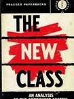 The New Class. An Analysis of the Communist System