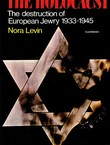 The Holocaust. The Destruction of European Jewry 1933-1945