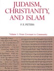 Judaism, Christianity, and Islam 1. From Covenant to Community