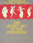 A Dictionary of Theatre Anthropology. The Secret Art of the Performer