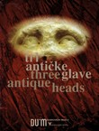 Tri antičke glave / Three Antique Heads