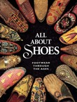 All about Shoes. Footwear through the Ages