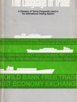 The Language of Trade. A Glossary of Terms Frequently Used in the International Trading System