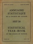 Annuaire statistique de la Societe des nations / Statistical Year-Book of the League of Nations 1937/38