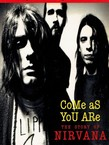 Come as You are. The Story of Nirvana