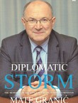 Diplomatic Storm. The Memoires of the Longest-Serving Tudjman Minister