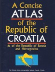 A Concise Atlas of the Republic of Croatia & of the Republic of Bosnia and Hercegovina