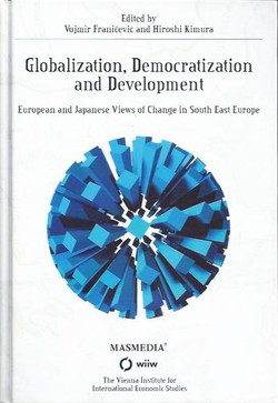 Globalization, Democratization and Development. European and Japanese Views of Change in SE Europe